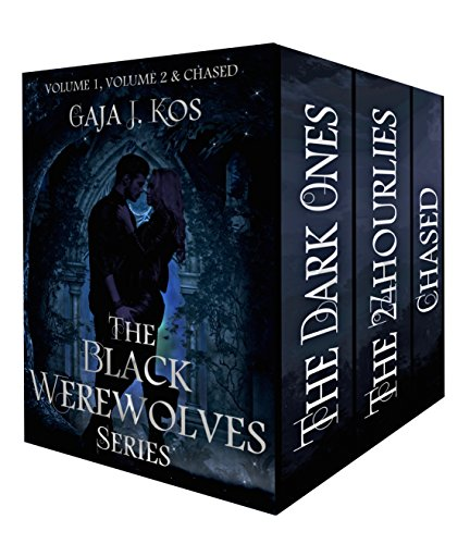 The Black Werewolves Series Box Set: The Dark Ones, The 24hourlies & Chased (Volume #1)