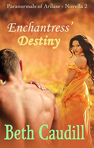 Enchantress' Destiny (Paranormals of Arilase Book 2)