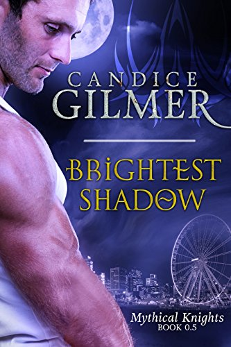 Brightest Shadow (The Mythical Knights Book #0.5)