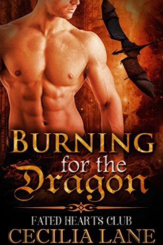 Burning for the Dragon: BBW Dragon Shifter Paranormal Romance (Fated Hearts Club Book 1)