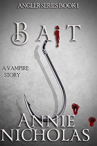 Vampire Bait: Vampire Romance (The Angler Book 1)